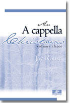 An A Cappella Christmas, Vol. 3