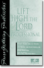 Lift High The Lord Processional
