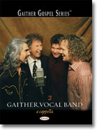 Gaither Vocal Band A Cappella