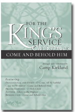 For The King's Service: Come & Behold Him